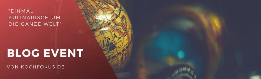 """Blog Event """"Einmal kulinarisch um die ganze Welt"""""""