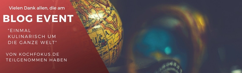 """Zusammenfassung Blog Event """"Einmal kulinarisch um die ganze Welt"""""""